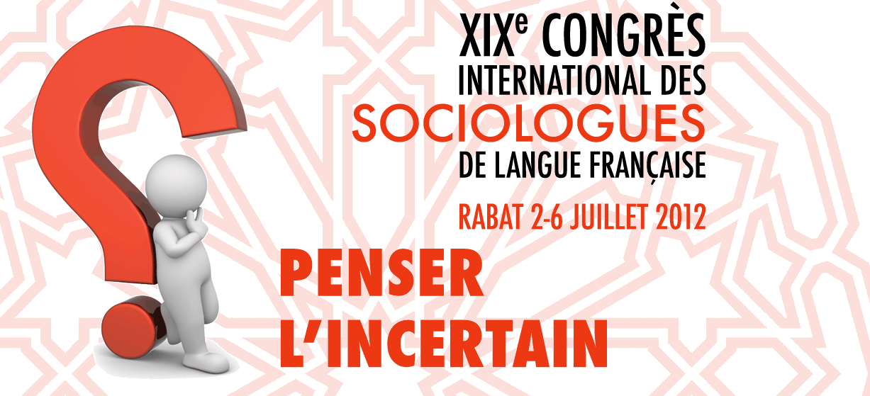 IX Congrès de l'Association Internationale de Sociologues de Langue Française (AISLF): Penser l'Incertain