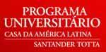Programa Universitário Casa da América Latina/Santander Totta