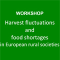 Workshop 'Harvest fluctuations and food shortages in European rural societies'