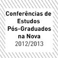 CESNOVA participa nas Conferências de Estudos Pós-Graduados na Nova 2012/2013