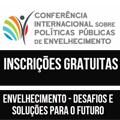 """Inscrições abertas para a """"Conferência internacional sobre Políticas Públicas de Envelhecimento"""""""